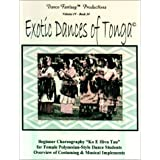 Exotic dances of Tonga: For female Polynesian dance students : choreography for Ko e hiva tau : costuming, music...