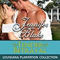Tender Betrayal (       UNABRIDGED) by Jennifer Blake Narrated by Kayla Asbell