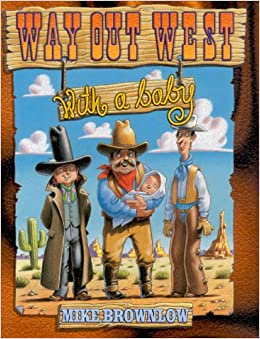 Way Out West With a Baby: Ragged Bears Hardcover – Bargain Price