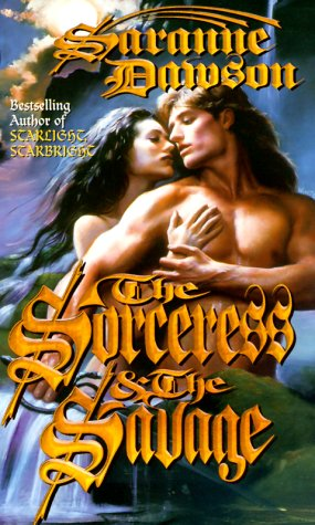The Sorceress & the Savage, SARANNE DAWSON