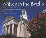 img - for Written in the Bricks: A Visual and Historical Tour of Fifteen Mississippi Hometowns book / textbook / text book