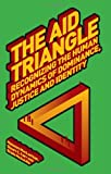 img - for The Aid Triangle: Recognising the Human Dynamics of Dominance, Justice and Identity (Palgrave Development Studies Series) book / textbook / text book