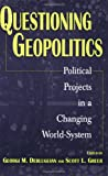 img - for Questioning Geopolitics: Political Projects in a Changing World-System (Contributions in Economics & Economic History S) book / textbook / text book