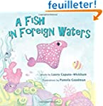 A Fish in Foreign Waters: A Book for...