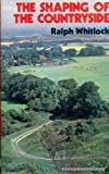 Shaping of the Countryside (0709173717) by Whitlock, Ralph