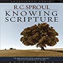 Knowing Scripture (       UNABRIDGED) by R. C. Sproul Narrated by Rob Dean