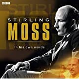 Stirling Moss in His Own Words