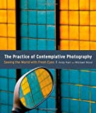 51V9gGbuq7L. SL160  The Practice of Contemplative Photography: Seeing the World with Fresh Eyes Reviews