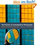 The Practice of Contemplative Photogr...