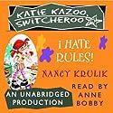 Katie Kazoo, Switcheroo #5: I Hate Rules (       UNABRIDGED) by Nancy Krulik Narrated by Anne Bobby