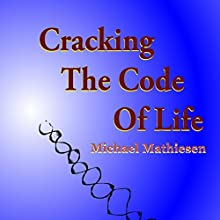 Cracking the Code of Life: Finding Your Best Algorithm Audiobook by Michael Mathiesen Narrated by Michael Mathiesen