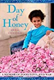 Day of Honey A Memoir of Food, Love, and War by Ciezadlo, Annia [Free Press,2011] (Hardcover)