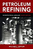 img - for Petroleum Refining in Nontechnical Language, Fourth Edition book / textbook / text book