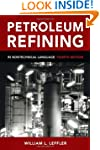 Petroleum Refining: In Nontechnical L...