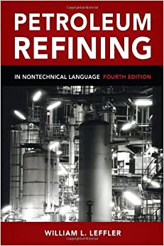 Petroleum Refining in Nontechnical Language, Fourth Edition 4th ...