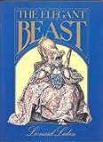 The Elegant Beast (Studio Book) (0670290971) by Lubin, Leonard