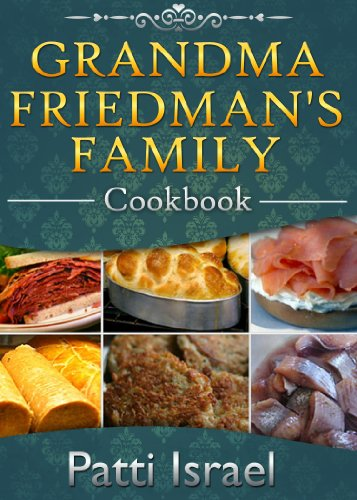 Grandma Friedman's Family Cookbook by Patti Israel