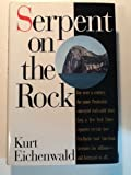Serpent on the Rock: Crime, Betrayal and the Terrible Secrets of Prudential Bache (0887307205) by Eichenwald, Kurt