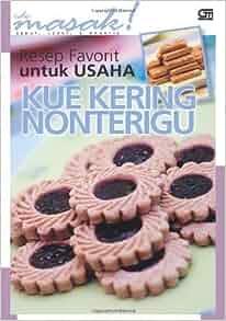Resep Favorit untuk usaha Kue Kering Nonterigu (Indonesian Edition) by