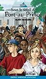 Sous le Soleil de Port au Prince Serie Jade et Jonas 2 par Beaulieu