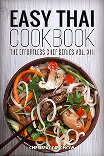 Easy Thai Cookbook (The Effortless Chef Series 13)
