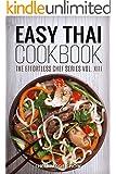 Easy Thai Cookbook (Thai Recipes, Thai Cookbook, Thai Cooking, Thai Cooking Recipes, Easy Thai Cookbook, Easy Thai Recipes, Thai Food 1)