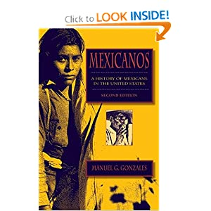 Mexicanos, Second Edition: A History of Mexicans in the United States by Manuel G. Gonzales