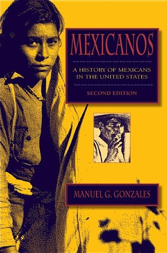 Mexicanos, Second Edition: A History of Mexicans in the...
