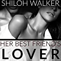 Her Best Friend's Lover Audiobook by Shiloh Walker Narrated by Brooke Hayden, Douglas Berger