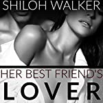 Her Best Friend's Lover | Shiloh Walker