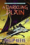 A Darkling Plain (The Hungry City Chronicles) (006089055X) by Reeve, Philip