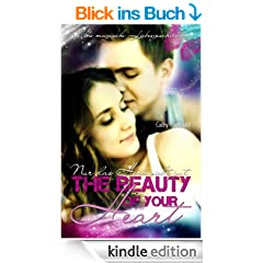 The Beauty of your Heart: Nur das Herz sieht gut