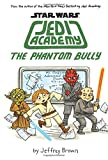 img - for The Phantom Bully (Star Wars: Jedi Academy #3) book / textbook / text book