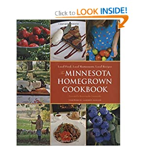 The Minnesota Homegrown Cookbook: Local Food, Local Restaurants, Local Recipes (Homegrown Cookbooks) Renewing the Countryside, Dave Holman and Garrison Keillor