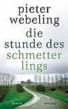 Pieter Webeling: Die Stunde des Schmetterlings
