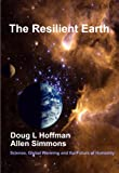 img - for The Resilient Earth: Science, Global Warming and the Fate of Humanity book / textbook / text book