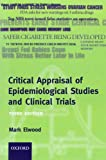 Critical Appraisal of Epidemiological Studies and Clinical Trials (Oxford Medical Publications)