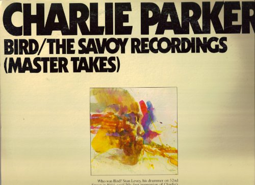 Charlie Parker - Bird: The Savoy Recordings (Master Takes) [Disc 1] - Zortam Music