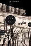 Dog Boy: A Novel