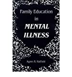 img - for [(Family Education in Mental Illness)] [Author: Agnes B. Hatfield] published on (July, 1990) book / textbook / text book