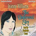 The Unplowed Sky | Jeanne Williams
