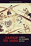 img - for Japan to 1600: A Social and Economic History book / textbook / text book