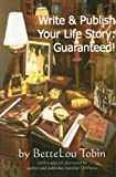 img - for Write and Publish Your Life Story: Guaranteed! book / textbook / text book
