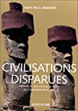 echange, troc Jean-Paul Barbier - Civilisations disparues