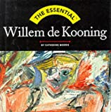 The Essential Willem De Kooning (0810958112) by Morris, Catherine