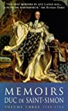 Memoirs of the Duc De Saint-Simon: 1715-23 v. 3 (Prion lost treasures)