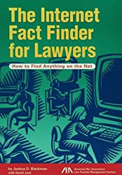The Internet Fact Finder for Lawyers: How to Find Anything on the Net