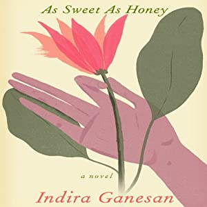 As Sweet as Honey | [Indira Ganesan]