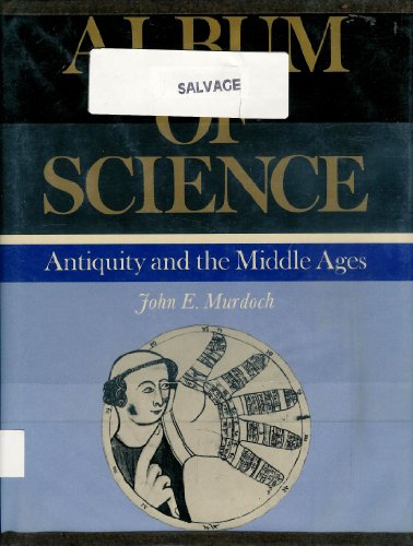 Album of Science: Antiquity and the Middle Ages