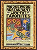 Moosewood Restaurant Low-Fat Favorites: Flavorful Recipes for Healthful Meals (0517884941) by Moosewood Collective